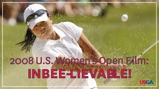 """2008 U.S. Women's Open Film: """"INBEE-LIEVABLE!"""""""