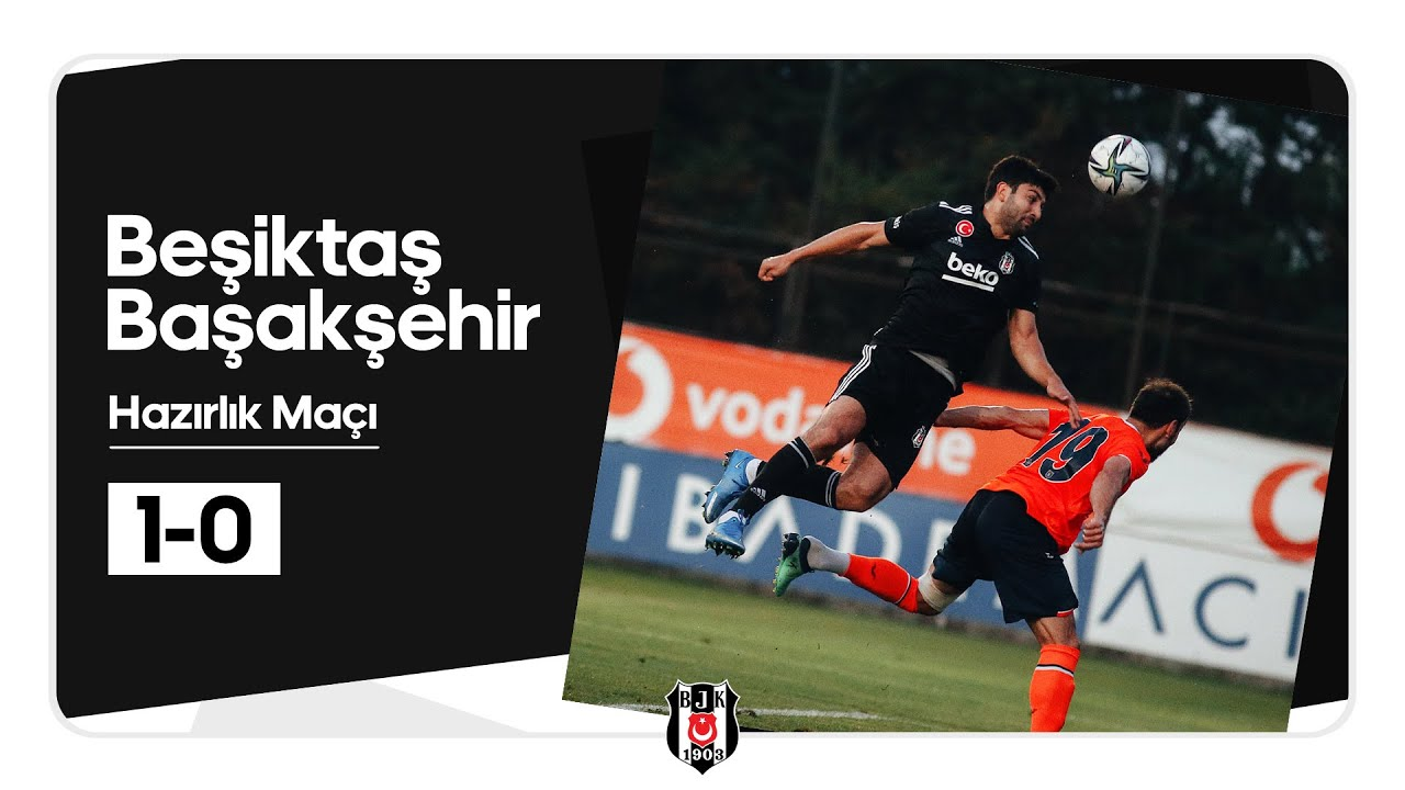 MAÇ ÖZETİ   Beşiktaş 1-0 Başakşehir