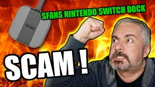 IT'S A SCAM !!!! - Nintendo Switch SFANS Dock REACTION RANT