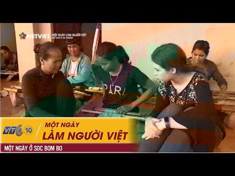 Một ngày làm người Việt – Một ngày ở Sóc Bom Bo   NETVIET TV
