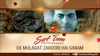 Ek Mulaqat Zaroori Hai Sanam Full Song (Audio) | Sirf Tum | Sanjay Kapoor, Priya Gill