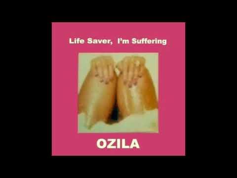 Ozila - Life Saver (I'm Suffering)