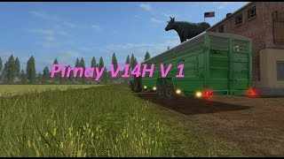 Link:https://www.modhoster.de/mods/pirnay-v14h#description http://www.modhub.us/farming-simulator-2017-mods/pirnay-v14h-v1/