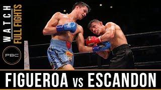 Figueroa vs Escandon Full Fight: September 30, 2018 - PBC on FS1