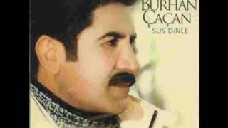 Burhan Çaçan - Dağlar Geri Verin Kardeşimi