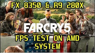 FAR CRY 5 | FPS TEST | AMD FX 8350 & RADEON R9 280X | 1080p (PC)