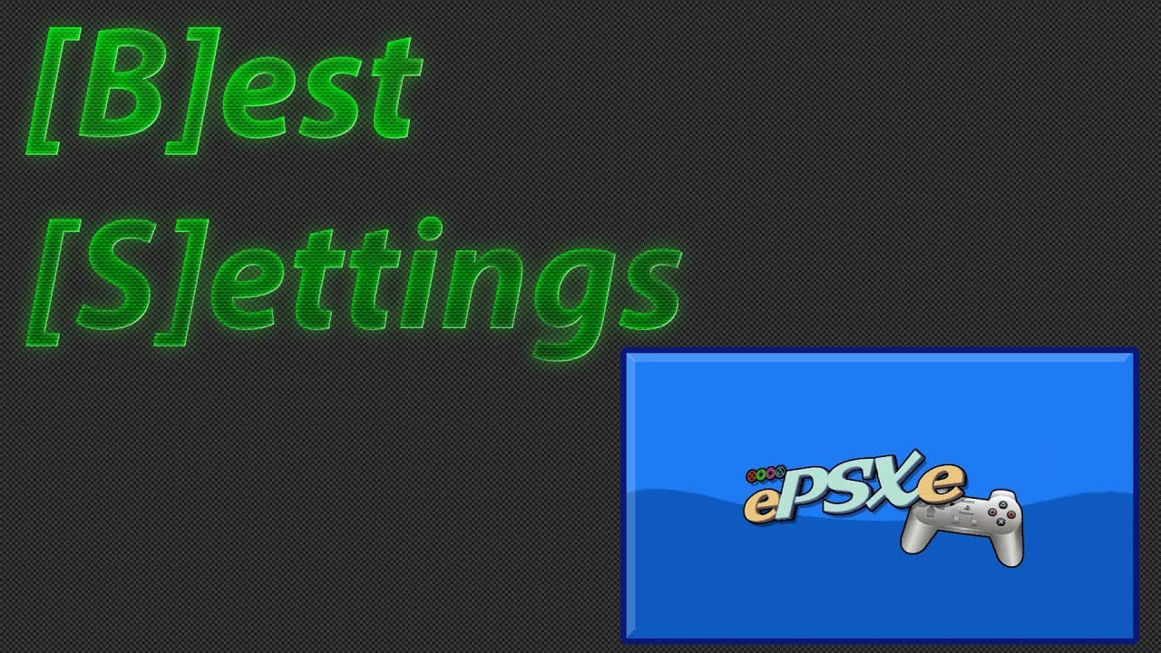 Best Settings - ePSXe