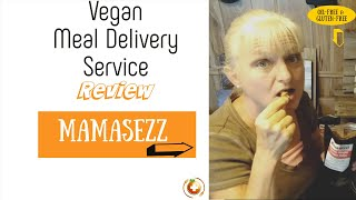 Vegan Meal Delivery: REVIEW MAMASEZZ