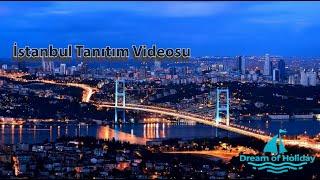 İstanbul Tanıtım Videosu | Dreamofholiday.com