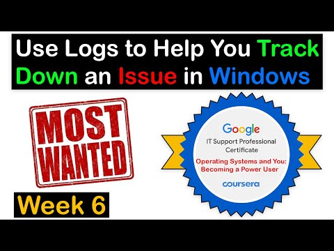 Week 6 Use Logs to Help You Track Down an Issue in Windows | Qwiklab Solved | Google IT 100% Marks