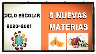 5 nuevas materias para el ciclo escolar 2020-2021