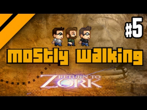 Mostly Walking - Return to Zork P5