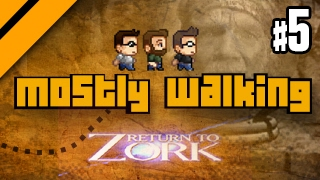 Mostly Walking - Return to Zork P5