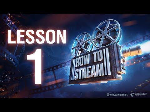 How to Stream: Lesson 1 | World of Warships