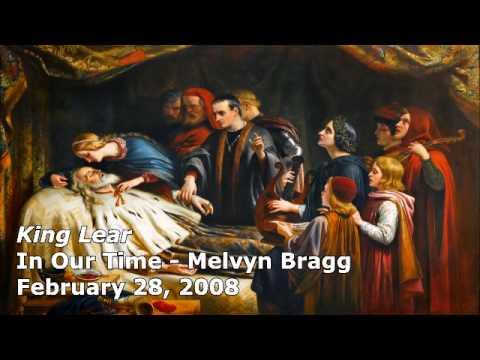 King Lear - In Our Time (BBC Radio 4) - Melvyn Bragg