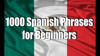1000 Spanish Phrases for Beginners (Greetings and Expressions) Part 1