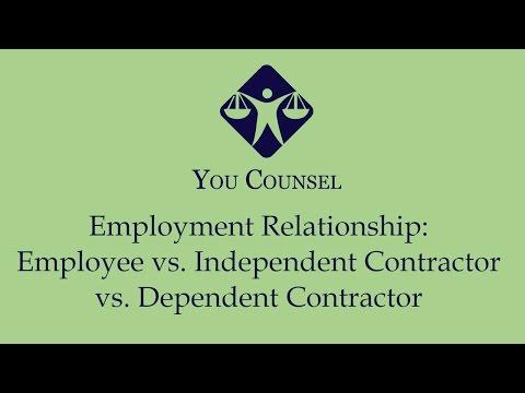 Employment Relationship: Employee vs. Independent Contractor vs. Dependent Contractor