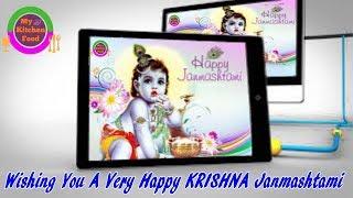 Happy Sri Krishna Janmashtami 2018 #janmashtami #krishnawhatsappstatus   My Kitchen Food
