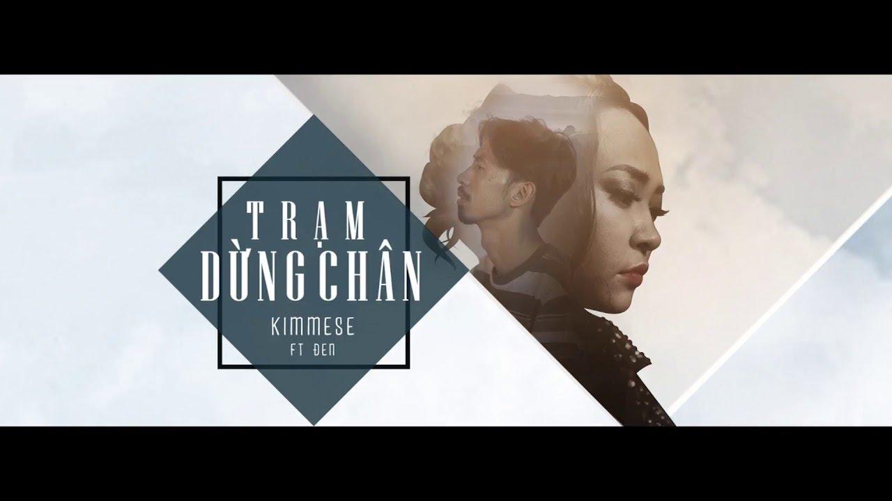 Trạm Dừng Chân (Lyric Video) - Kimmese ft Đen (Prod. by D.A & Emcee L)