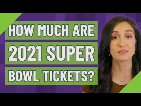 How Much Are 2021 Super Bowl Tickets?