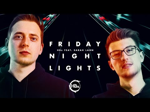 HBz ft. Sarah Lahn – Friday Night Lights
