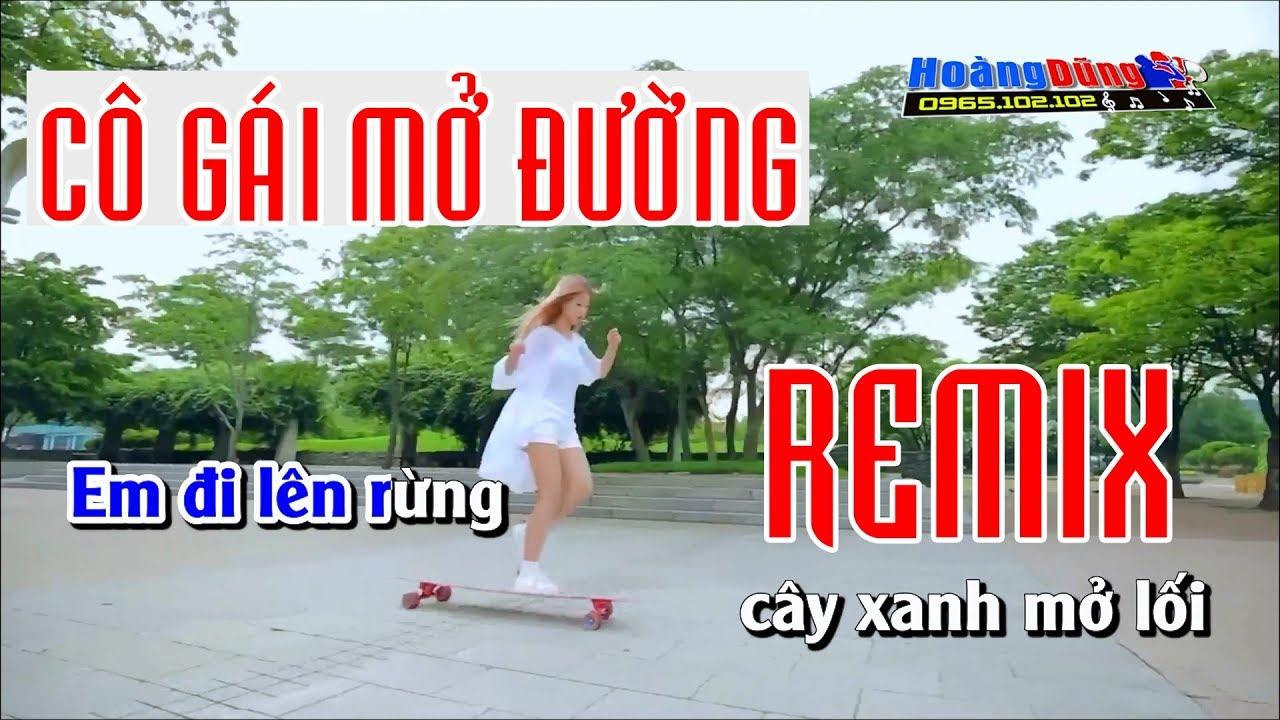 Cô Gái Mở Đường Remix Karaoke – Co gai mo duong karaoke remix