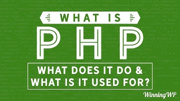 What is PHP, What Does It Do, And What Is It Used For?