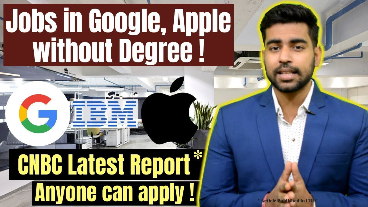 Jobs in Google, Apple, IBM without College Degree | बिना डिग्री के काम करे | Best Jobs in the World