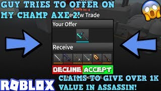 GUY OFFERED SUL MIO CHAMP AXE II... (ROBLOX ASSASSIN PRO SERVER GAMEPLAY) - OFFERED OVER 1K VALUE?