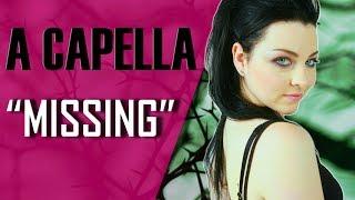 Evanescence - Missing (a capella) [4K]
