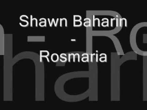 Shawn Baharin - Rosmaria