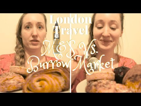 M&S Vs. Borough Market | London Store Vs. Bakery Treat Taste