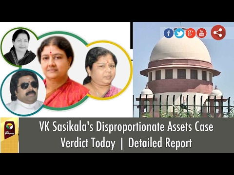 VK Sasikala's Disproportionate Assets Case Verdict Today   Detailed Report