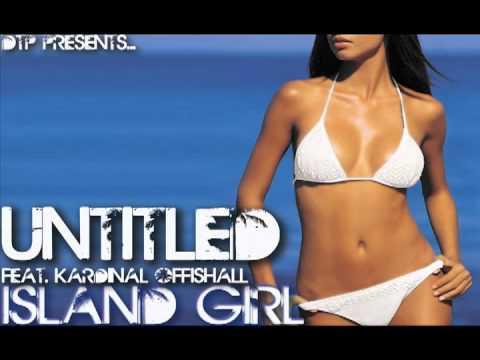 UNTITLED FT. KARDINAL OFFISHALL - ISLAND GIRL