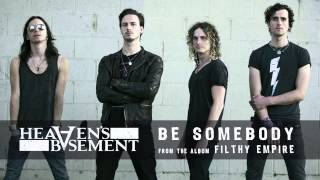 Heaven's Basement - Be Somebody (Audio)