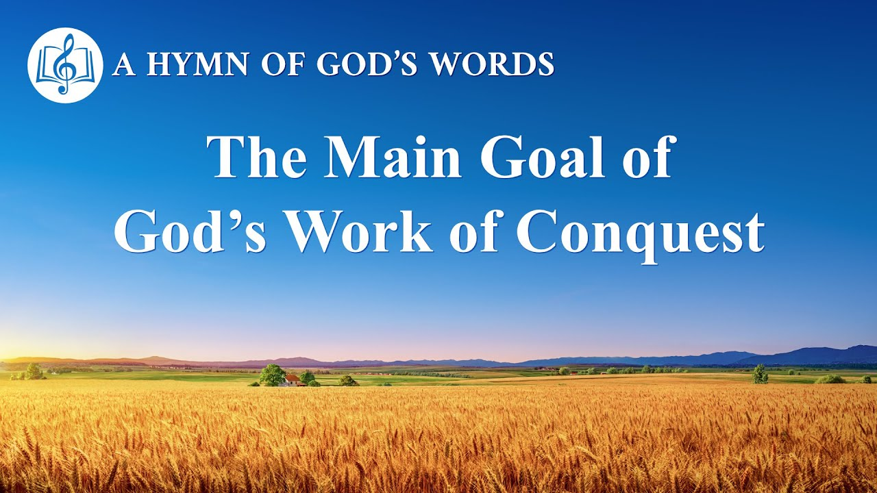 """2020 English Gospel Song   """"The Main Goal of God's Work of Conquest"""""""