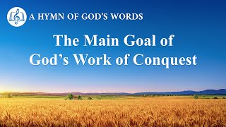 "2020 English Gospel Song | ""The Main Goal of God's Work of Conquest"""