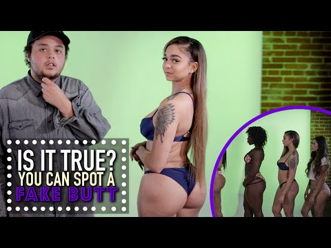 You Can Spot A Fake Butt? - Is It True