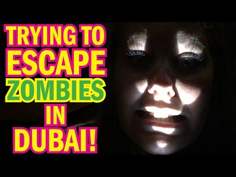 Escaping from ZOMBIES in Dubai!