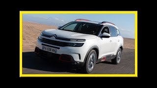New Citroen C5 Aircross 2018 review | k production channel