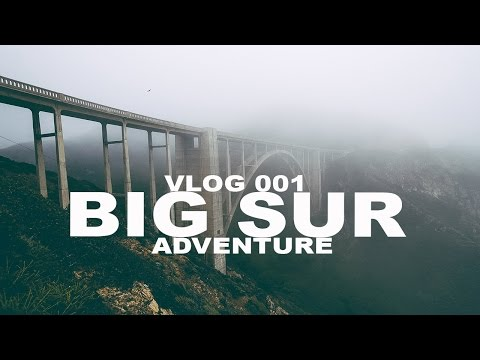VLOG 001:BIG SUR ADVENTURE!