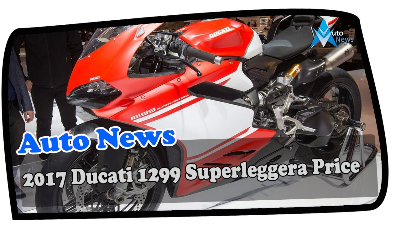 watch now !! 2017 ducati 1299 superleggera price - youtube