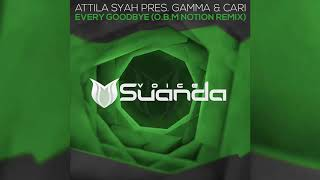Attila Syah Pres Gamma Cari Every Goodbye O B M Notion Extended Remix