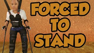 FORCED TO STAND/ STANDING WITH NO FEELINGS