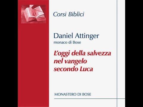 """Daniel Attinger """"L'oggi della salvezza nel vangelo secondo Luca"""" Ed.Qiqajon"""