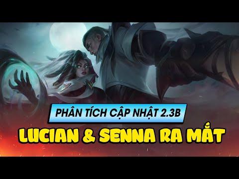 Phân tích bản cập nhật 2.3B: Vợ chồng Lucian và Senna cập bến Tốc chiến