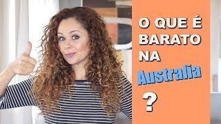 11 Coisas Que São Mais Baratas Na Australia X Brasil