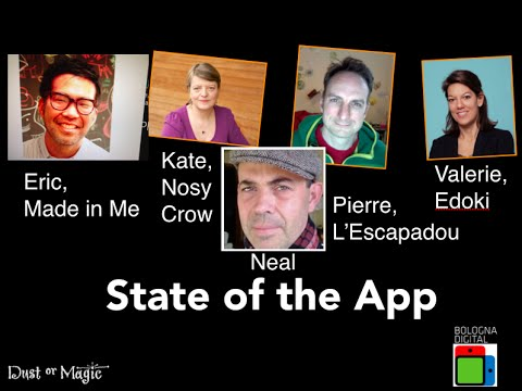 Dust or Magic Masterclass Bologna: State of the 2015 Children's App Panel