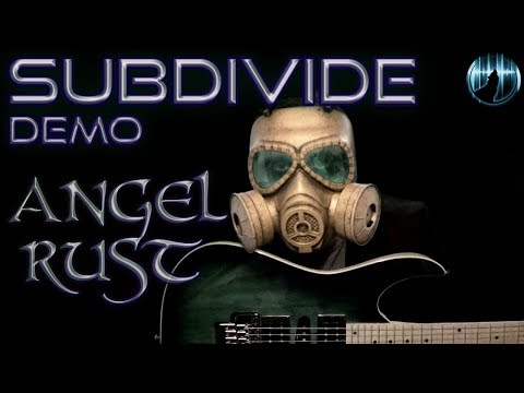 Angel Rust | Subdivide | Demo Mix