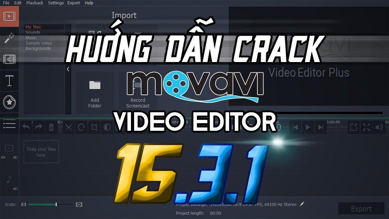 Hướng dẫn Crack Movavi Video Editor 15.3.1 Plus || FULL Bản quyền || 2019